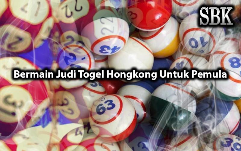 Togel Hongkong Untuk Pemula Bermain Judi - SwoonByKatie