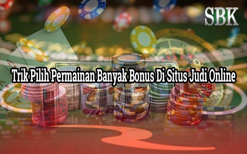 Bonus Permainan Situs Judi Online